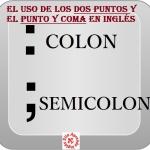 El uso de los dos puntos (: colon) y el punto y coma (; semicolon) en inglés