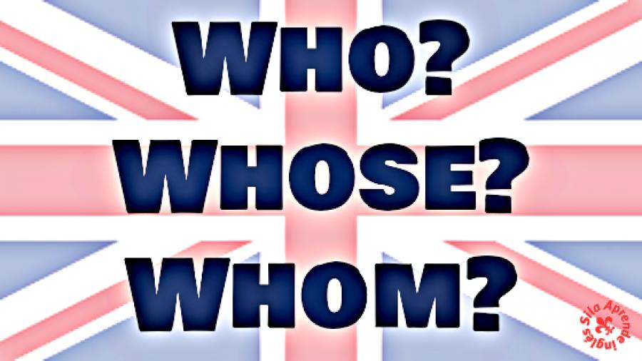 whose