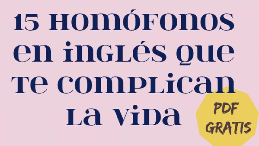 15 homófonos que te complican la vida (PDF GRATIS)